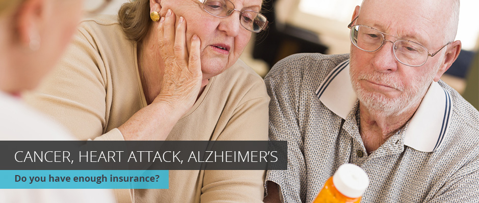 Cancer Heart Attack Alzheimer's - Do You Have Enough Insurance?