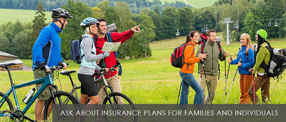 Ask about insurance plans for families and individuals