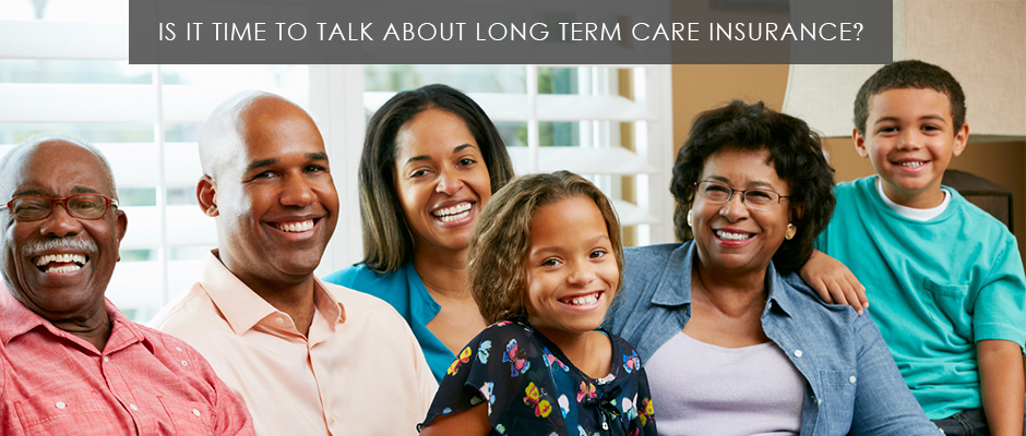 Is it time to talk about long term care insurance