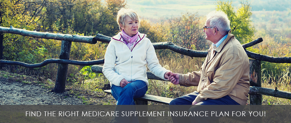 Find the right Medicare Supplement Insurance Plan for you!